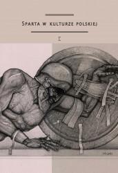 Sub Lupa praca zbiorowa Sparta w kulturze polskiej, cz. I: Model recepcji, spojrzenie europejskie, konteksty greckie
