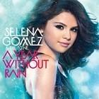 A Year Without Rain Selena Gomez & The Scene