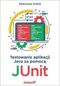 Sokół Radosław Testowanie aplikacji Java za pomocą JUnit / wysyłka w 24h