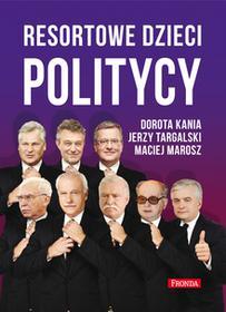 Fronda Resortowe dzieci - Politycy - Dorota Kania, Maciej Marosz, Jerzy Targalski