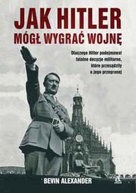 Amber Jak Hitler mógł wygrać wojnę - Alexander Bevin