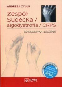 Wydawnictwo Lekarskie PZWL Zespół Sudecka / Algodystrofia / CRPS - Andrzej Żyluk