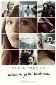 Nasza Księgarnia Zostań, jeśli kochasz - Gayle Forman