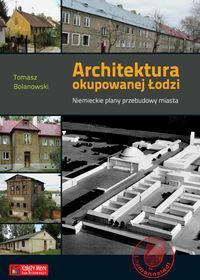 Księży Młyn Tomasz Bolanowski Architektura okupowanej Łodzi