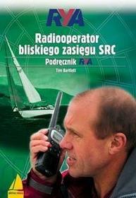 ALMA-PRESS Radiooperator bliskiego zasięgu SRC. Podręcznik RYA - Bartlett Tim