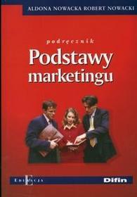 Difin Aldona Nowacka, Robert Nowacki Podstawy marketingu. Podręcznik