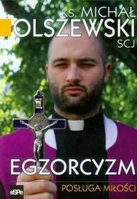Olszewski Michał Egzorcyzm posługa miłości / wysyłka w 24h