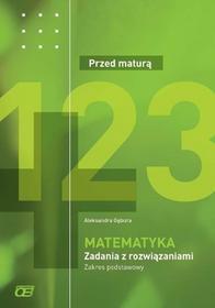 Matematyka Przed maturą Zadania z rozwiązaniami Zakres podstawowy - Aleksandra Gębura