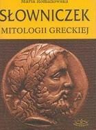 Słowniczek mitologii greckiej Maria Romanowska