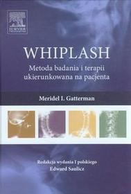 Urban & Partner WHIPLASH Metoda badania i terapii ukierunkowana na pacjenta - Gatterman Meridel I.
