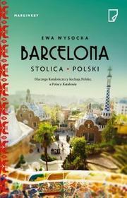 Marginesy Barcelona stolica Polski - Ewa Wysocka