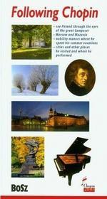 Bosz Śladami Chopina Przewodnik angielska wersja - Liliana Olchowik-Adamowska, Kazimierz Kunicki, Tomasz Ławecki