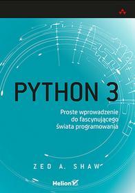 Python 3 Proste wprowadzenie do fascynującego świata programowania - Wysyłka od 3,99