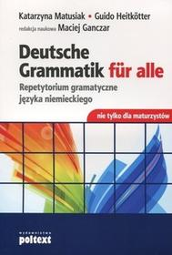 Poltext Deutsche Grammatik fur alle Repetytorium gramatyczne języka niemieckiego - Katarzyna Matusiak, Heitkotter Guido