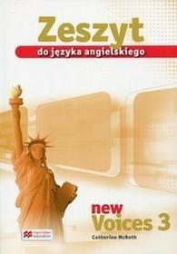Macmillan New Voices 3 Zeszyt do języka angielskiego. Klasa 1-3 Gimnazjum Język angielski - Catherine McBeth