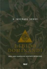 Wektory Libido dominandi - Jones E.Michael