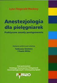 Anestezjologia dla pielęgniarek. Praktyczne zasady postępowania.