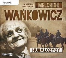 StoryBox.pl Melchior Wańkowicz Hubalczycy. Audiobook