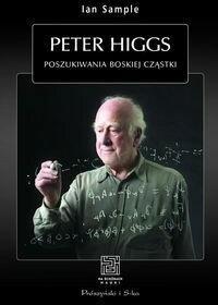 Prószyński Peter Higgs Poszukiwania boskiej cząstki