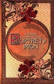 Rytm PORTRETY IMION Kazimiera Iłłakowiczówna 9788373994973