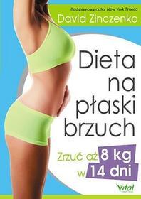 Vital Dieta na płaski brzuch - Zrzuć aż 8kg w 14 dni - David Zinczenko
