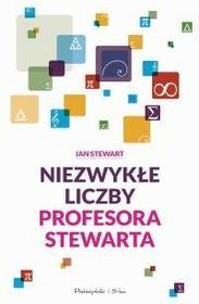Prószyński Niezwykłe liczby profesora Stewarta - Ian Stewart