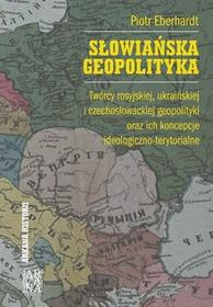 Arcana Słowiańska geopolityka - Piotr Eberhardt