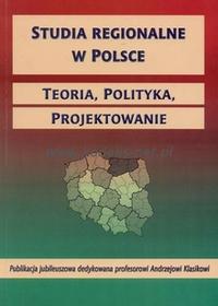 UE - Uniwersytet Ekonomiczny w Katowicach Studia regionalne w Polsce. Teoria, polityka. projektowanie