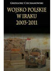 Napoleon V Wojsko Polskie w Iraku 2003-2011 - Grzegorz Ciechanowski