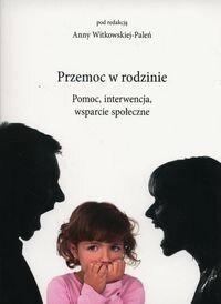 Maternus Media Przemoc w rodzinie - pomoc, interwencja, wsparcie społeczne - Anna Witkowska-Paleń