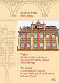 Wpływ detalu architektonicznego na krajobraz miasta dolnośląskiego