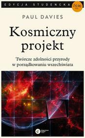 Copernicus Center Press Kosmiczny projekt. Twórcze zdolności przyrody w porządkowaniu wszechświata. Wyd. 2 - Paul Davies