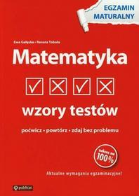 Gałęska Ewa, Toboła Renata Matematyka Wzory testów Egzamin maturalny
