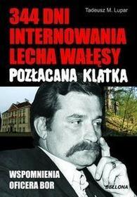 Bellona 344 dni internowania Lecha Wałęsy. Pozłacana klatka - Tadeusz Lupar