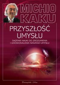 Prószyński Przyszłość umysłu - Michio Kaku