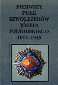 LTW Wasylik Katarzyna (red.) Pierwszy pułk szwoleżerów Józefa Piłsudskiego 1914 - 1945