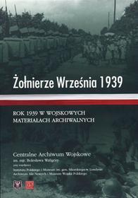 PRACA ZBIOROWA Żołnierze Września 1939. Rok 1939 w wojskowych...