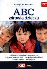 Axel Springer Polska praca zbiorowa ABC zdrowia dziecka. Leksykon zdrowia. Fakt zdrowie 2/2012