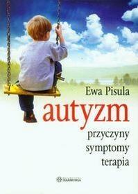 Harmonia Autyzm. Przyczyny, symptomy, terapia - Ewa Pisula