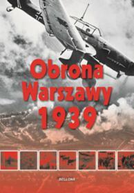 Bellona Obrona Warszawy 1939 - Lech Wyszczelski