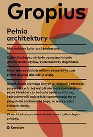 KarakterPełnia architektury - Walter Gropius