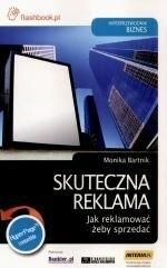Monika Bartnik Skuteczna reklama Jak reklamować żeby sprzedać