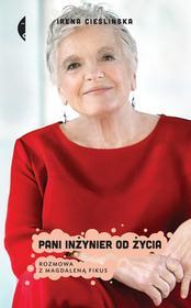 Czarne Pani inżynier od życia. Rozmowa z Magdaleną Fikus - Irena Cieślińska
