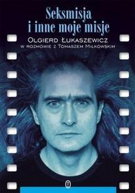 Wydawnictwo Literackie Seksmisja i inne moje misje - OLGIERD ŁUKASZEWICZ