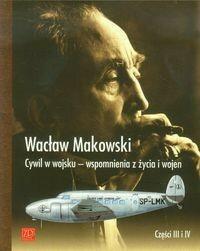 ZP Wydawnictwo Cywil w wojsku Wspomnienia z życia i wojen - Makowski Wacław