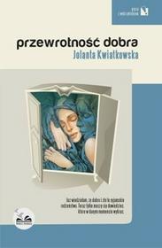 Przewrotność dobra - Jolanta Kwiatkowska