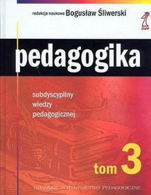 Pedagogika tom 3, szkoła wyższa - Bogusław Śliwerski