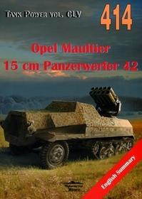 Militaria Janusz Lewoch Opel Maultier 15 cm Panzerwerfer 42. Tank Power vol. CLV 414