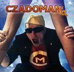 Czadoman Czadomania. CD Czadoman