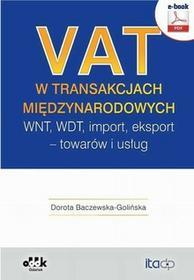 VAT w transakcjach międzynarodowych WNT WDT import eksport towarów i usług Dorota Baczewska-Golińska PDF)